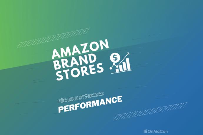 So nutzt Du Amazon Brand Stores, um Deine Performance zu steigern