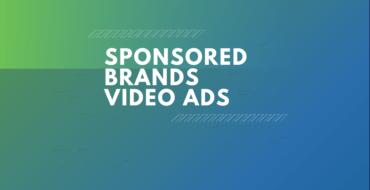 Sponsored Brands Video Anzeigen auf Amazon – So setzt Du das Werbeformat erfolgreich ein