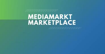 MediaMarkt Marketplace – Der neue Online Marktplatz für HändlerInnen